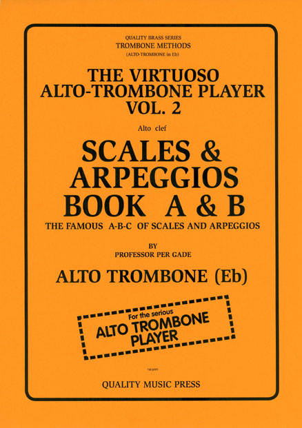 <strong>The Virtuoso ALTO TROMBONE Player. Vol. 2. </strong>  <br> The Famous A-B-C of Scales and Arpeggios. Book A & B. (No. 1 of 2 books). (alto clef).