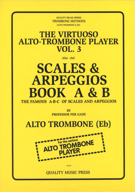 <strong>The Virtuoso ALTO TROMBONE Player. Vol. 3. </strong>  <br> The Famous A-B-C of Scales and Arpeggios. Book C. (No. 3 of 3 books). (alto clef).