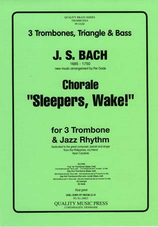 <strong>J. S. Bach (1685 - 1750). </strong> Chorale. &quot;Sleepers Wake&quot;. <BR> 3 Trombones solo & Jazz Rhythm.<br><font color=&quot;blue&quot;>CLICK & READ...