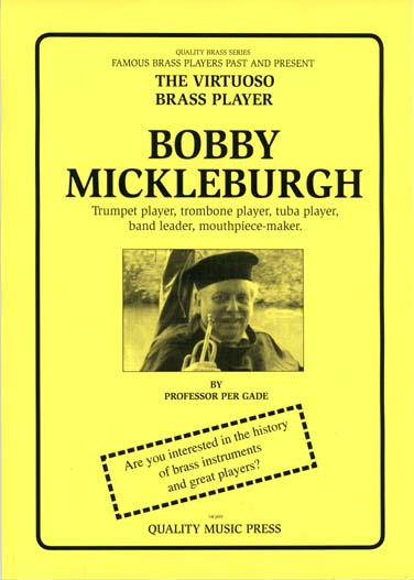 <strong>Bobby Michleburgh..  <br> Trumpet player, Trombone player,  <br> Tuba player, band leader, mouthpiece maker <br></strong> (All text in English)
