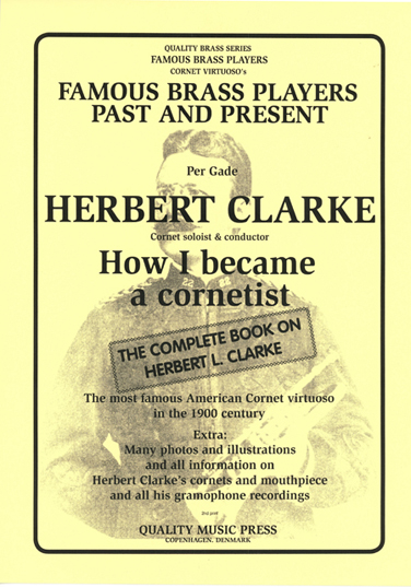 <strong> Herbert Clarke (September 12, 1867 - January 30, 1945).  <br>  Cornet soloist & conductor.  <br></strong>  (All text in English)