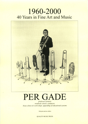 <strong>Professor Per Gade. 1960 - 2000. <br>40 Years in Fine Art and Music.<br></strong> All text in English.